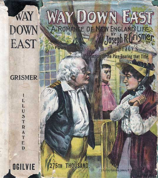 Way Down East, A Romance of New England Life. Joseph R. GRISMER