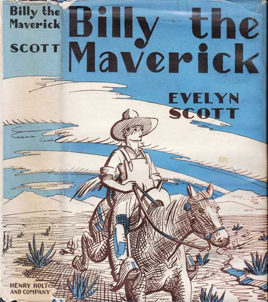 Billy The Maverick. Evelyn SCOTT.
