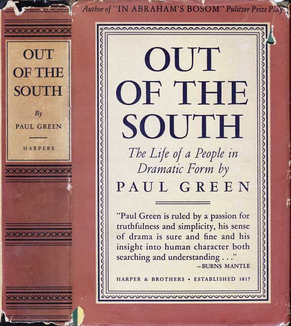 Out of the South, The Life of a People in Dramatic Form. Paul GREEN
