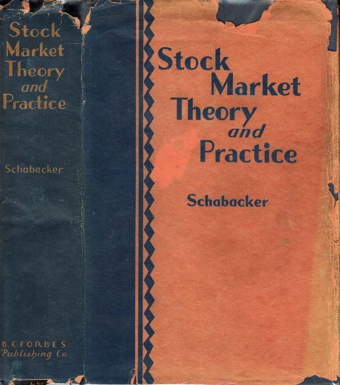 Stock Market Theory and Practice. R. W. SCHABACKER