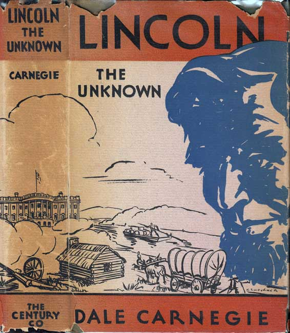 Lincoln the Unknown. Dale CARNEGIE.