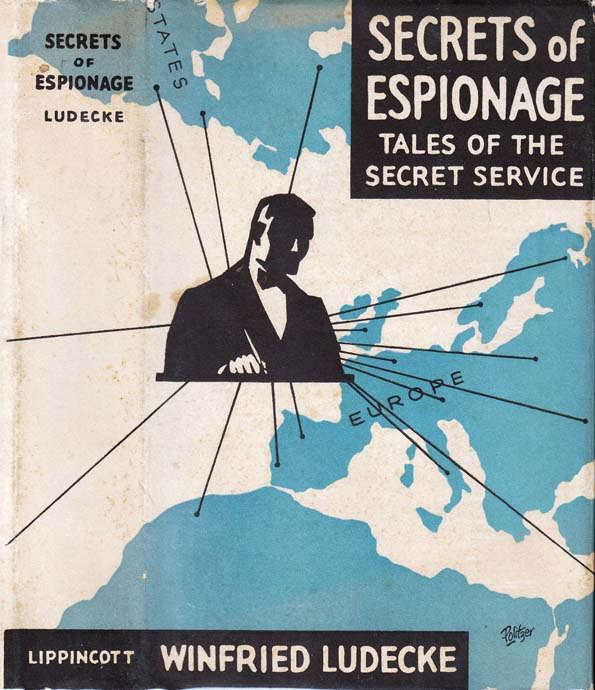 The Secrets of Espionage, Tales of the Secret Service. Winfried LUDECKE