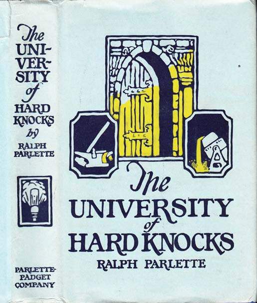 The University of Hard Knocks, The School That Completes Our Education. Ralph PARLETTE