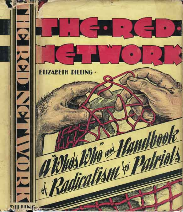 The Red Network, A 'Who's Who' and Handbook of Radicalism for Patriots. Elizabeth DILLING, Mrs....