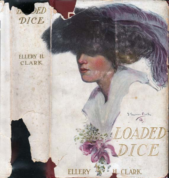 Loaded Dice. Ellery H. CLARK