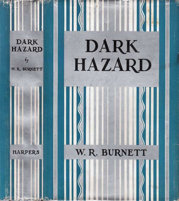 Dark Hazard. W. R. BURNETT