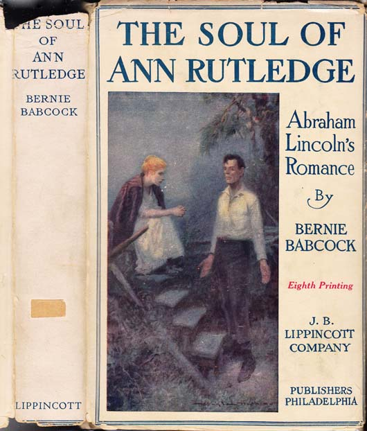 The Soul of Ann Rutledge, Abraham Lincoln's Romance. Bernie BABCOCK