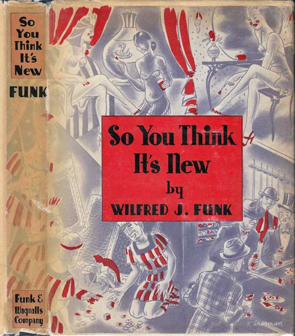 So You Think It's New. Wilfred J. FUNK
