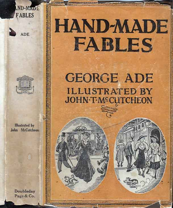 Hand-Made Fables. George ADE