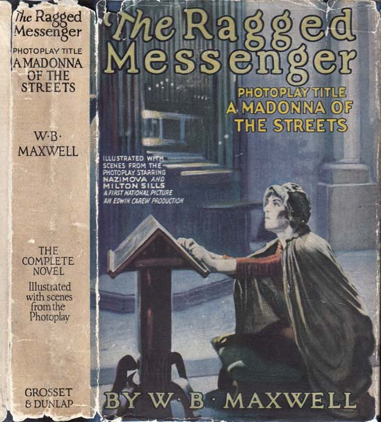 The Ragged Messenger, (photoplay title: Madonna of the Streets). W. B. MAXWELL