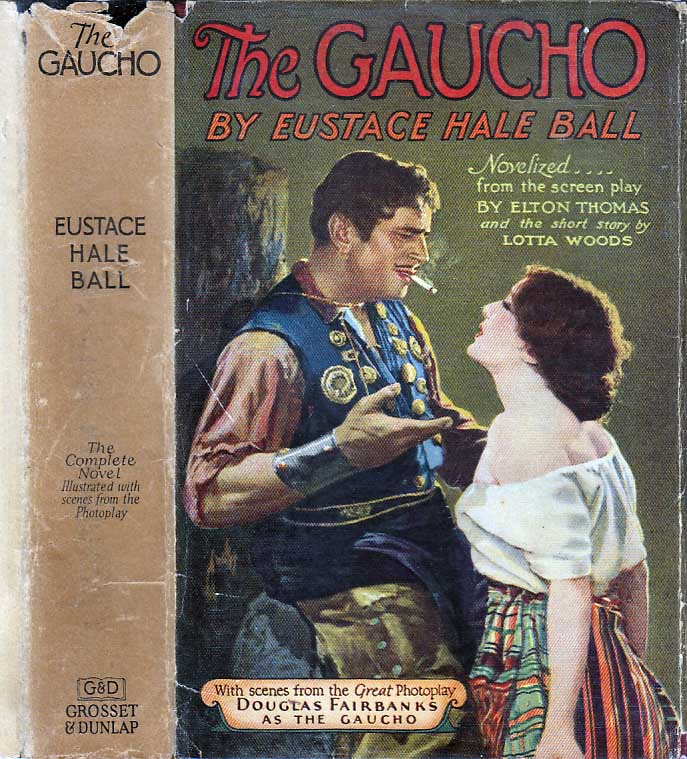 The Gaucho. Eustace Hale BALL