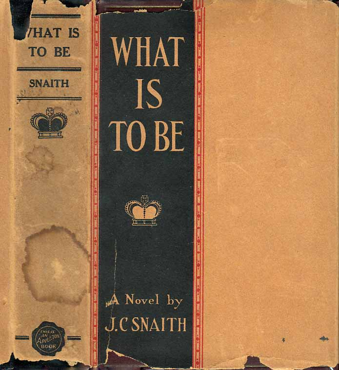 What Is To Be. J. C. SNAITH