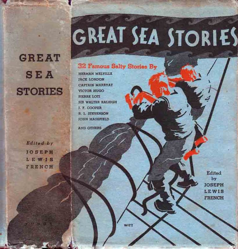 Great Sea Stories. Joseph Lewis FRENCH, Jack LONDON