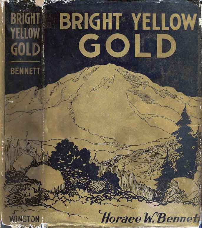 Bright Yellow Gold. Horace W. BENNETT