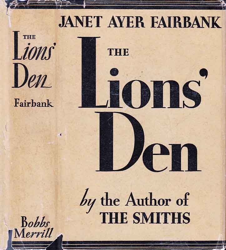 The Lions' Den. Janet Ayer FAIRBANK