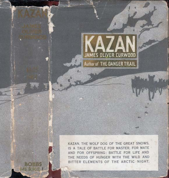 Kazan. James Oliver CURWOOD
