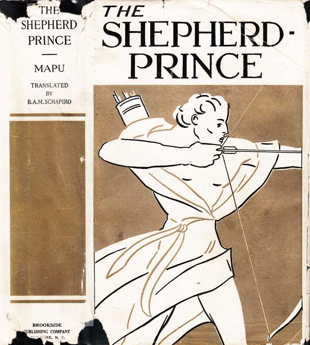 The Shepherd-Prince, A Historical Romance of the Days of Isaiah. Abraham MAPU, Benjamin A. M....