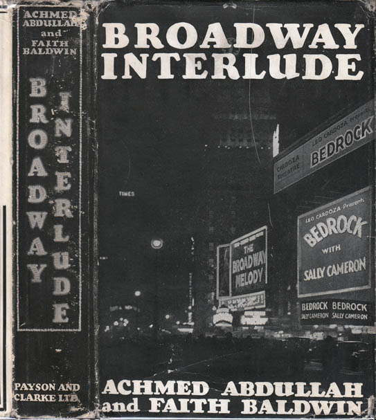 Broadway Interlude. Achmed ABDULLAH, Faith BALDWIN.