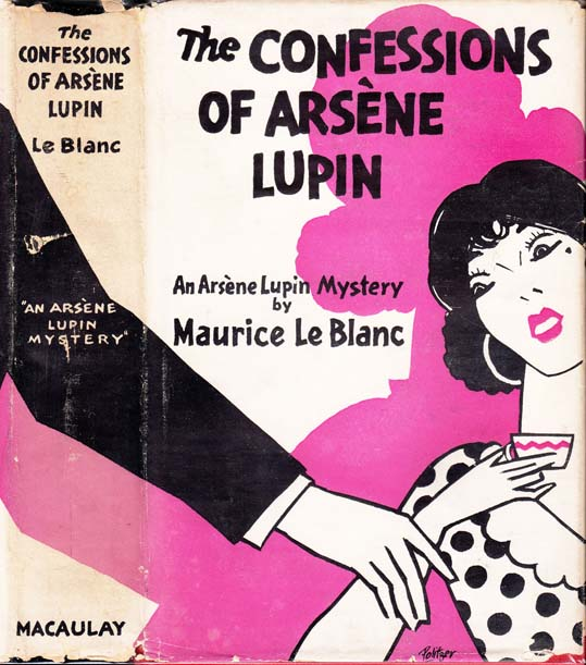 The Confessions of Arsene Lupin, An Adventure Story. Maurice LEBLANC.