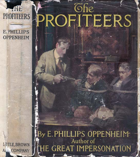 The Profiteers [BUSINESS MYSTERY]. E. Phillips OPPENHEIM.
