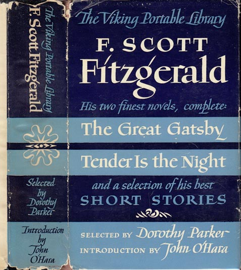 The Portable F. Scott Fitzgerald: The Great Gatsby, Tender is the Night and a Selection of his...