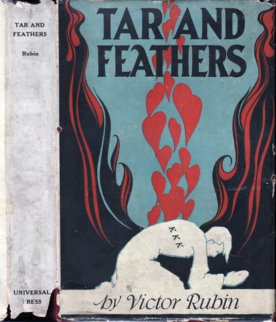 Tar and Feathers, An Entrancing Post-War Romance in which the Ku Klux Klan, Its Principles and Activities Figure Prominently. Based on Fact. Victor RUBIN.