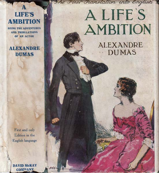 A Life's Ambition, Being the Adventures and Tribulations of an Actor. Alexandre DUMAS.
