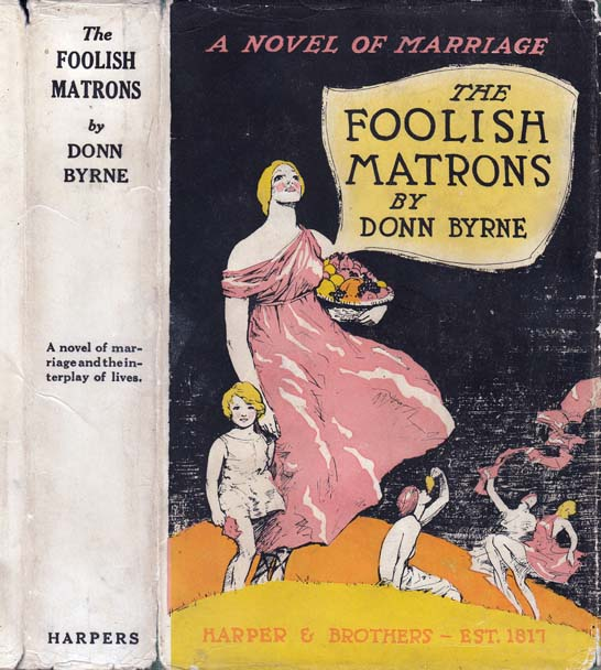 The Foolish Matrons. Donn BYRNE.