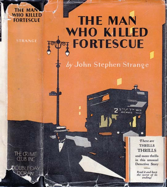 The Man Who Killed Fortescue [BIBLIO-MYSTERY]. John Stephen STRANGE
