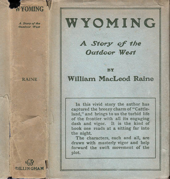 Wyoming, A Story of the Outdoor West. William MacLeod RAINE.
