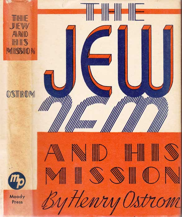 The Jew and His Mission. Henry OSTROM