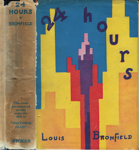 24 [Twenty-Four] Hours. Louis BROMFIELD.