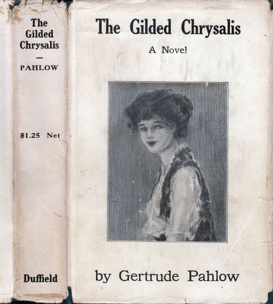 The Gilded Chrysalis. Gertrude PAHLOW