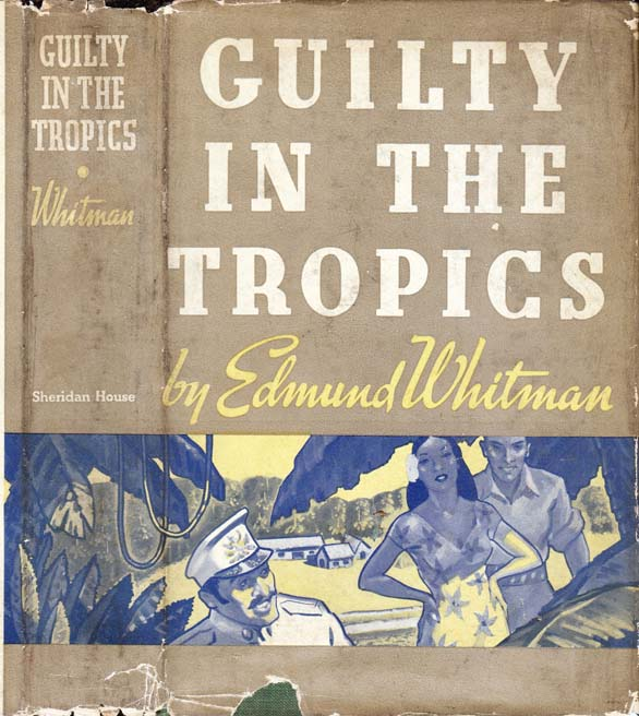 Guilty in the Tropics. Edmund S. WHITMAN