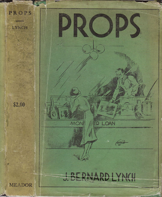 Props, Tales of the Pawnshop and Other Stories [PAWNSHOP FICTION]. J. Bernard LYNCH.