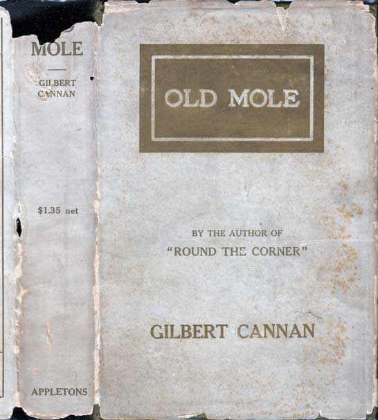 Old Mole, Being the Surprising Adventures in England of Herbert Jocelyn Beenham MA Sometime Sixth-form Master at Thrigsby Grammar School in the County of Lancaster. Gilbert CANNAN.