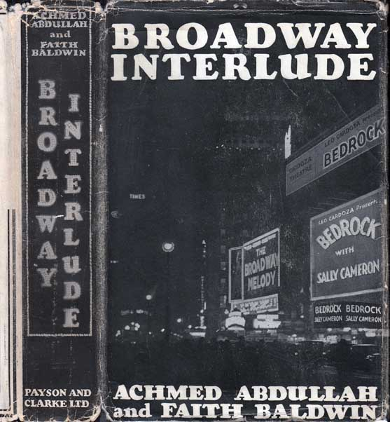 Broadway Interlude. Achmed ABDULLAH, Faith BALDWIN