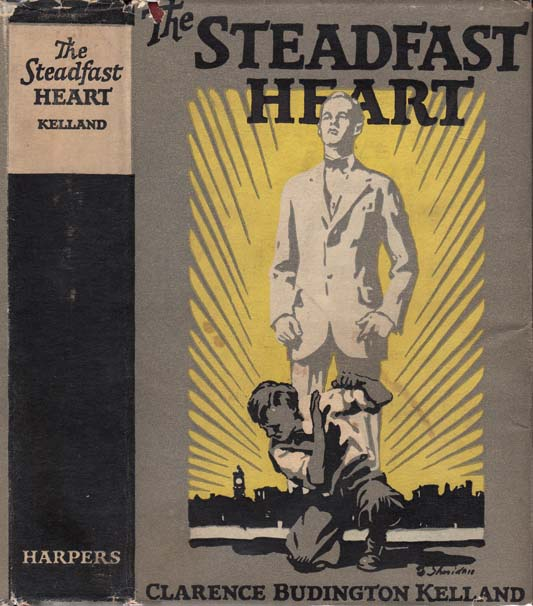 The Steadfast Heart. Clarence Budington KELLAND