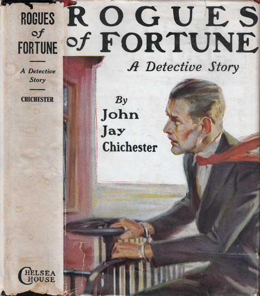 Rogues of Fortune. John Jay CHICHESTER