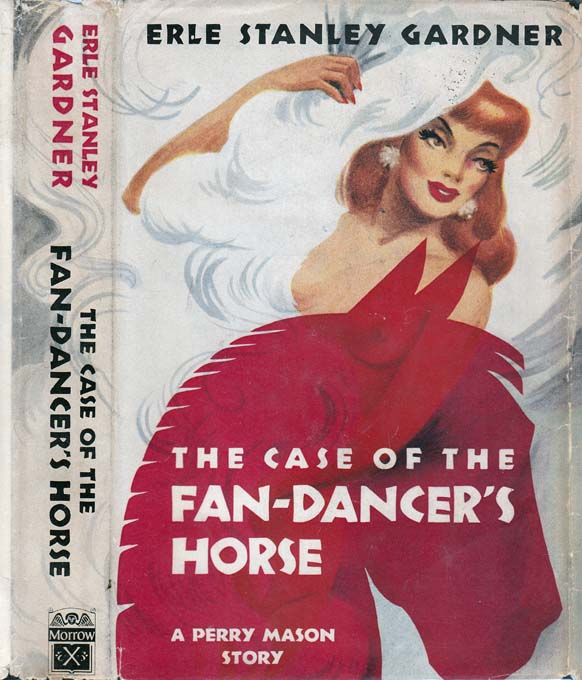 The Case of the Fan-Dancer's Horse [SIGNED AND INSCRIBED]. Erle Stanley GARDNER.