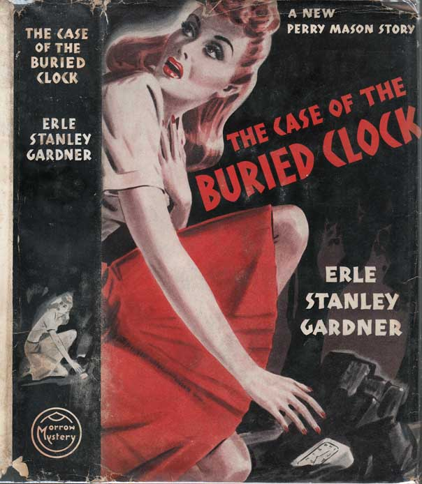 The Case of the Buried Clock. Erle Stanley GARDNER