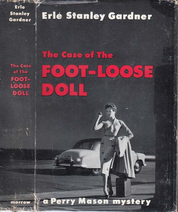 The Case of the Foot-Loose Doll [SIGNED AND INSCRIBED]. Erle Stanley GARDNER