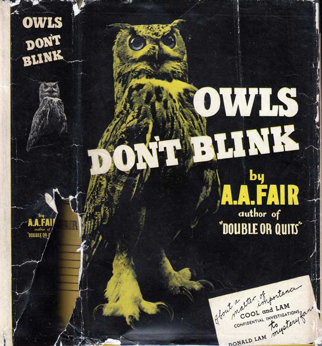 Owls Don't Blink. Erle Stanley GARDNER, A. A. FAIR
