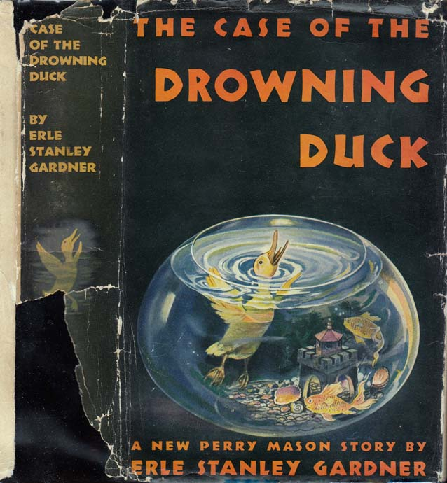 The Case of the Drowning Duck. Erle Stanley GARDNER