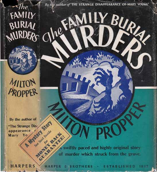The Family Burial Murders. Milton PROPPER