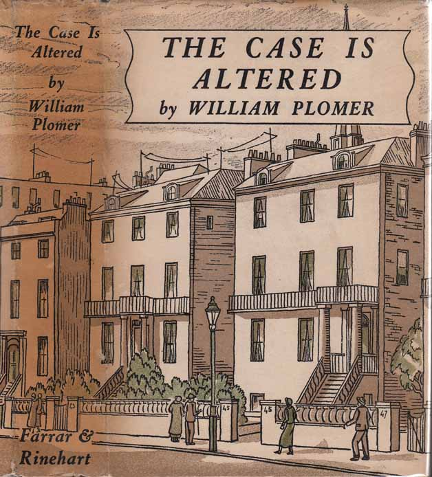 The Case Is Altered. William PLOMER.