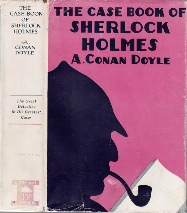 The Case Book of Sherlock Holmes. Arthur Conan DOYLE