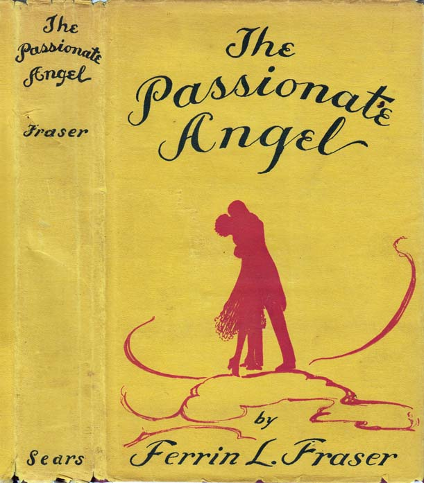 The Passionate Angel. Ferrin L. FRASER