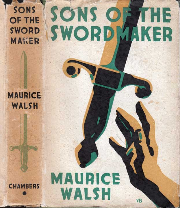Sons of the Swordmaker. Maurice WALSH