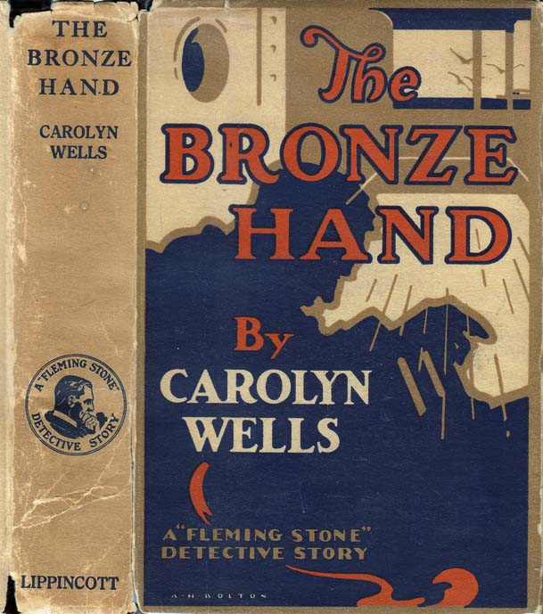 The Bronze Hand, A Fleming Stone Story. Carolyn WELLS.